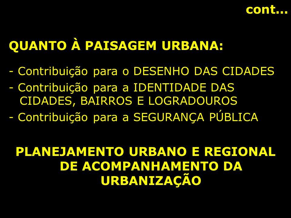 PLANEJAMENTO URBANO E REGIONAL DE ACOMPANHAMENTO DA URBANIZAÇÃO