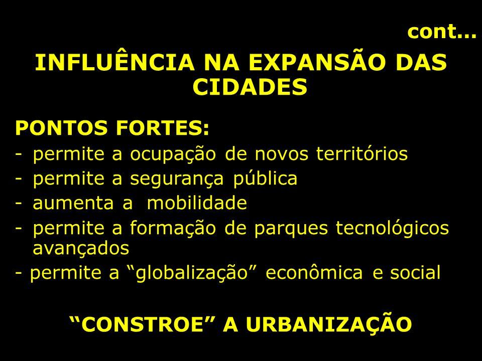 INFLUÊNCIA NA EXPANSÃO DAS CIDADES CONSTROE A URBANIZAÇÃO