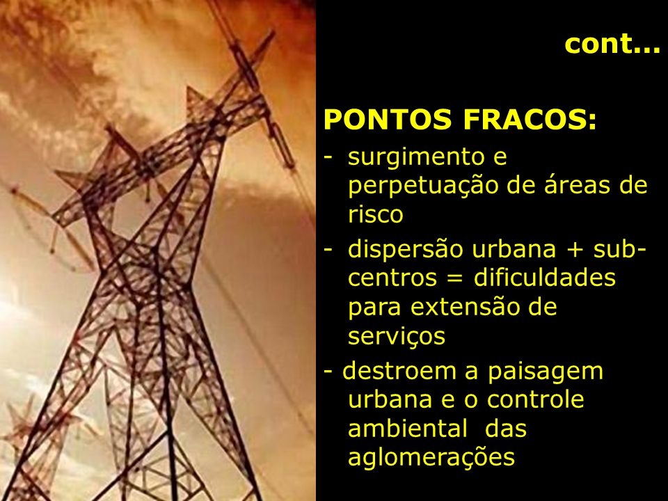 cont... PONTOS FRACOS: surgimento e perpetuação de áreas de risco