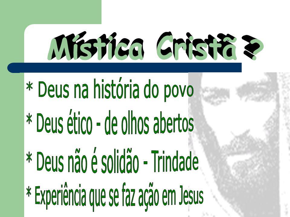 Mística Cristã * Deus na história do povo
