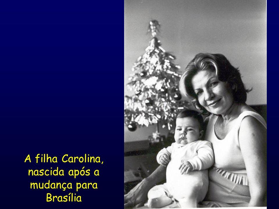 A filha Carolina, nascida após a mudança para Brasília