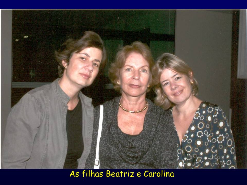 As filhas Beatriz e Carolina