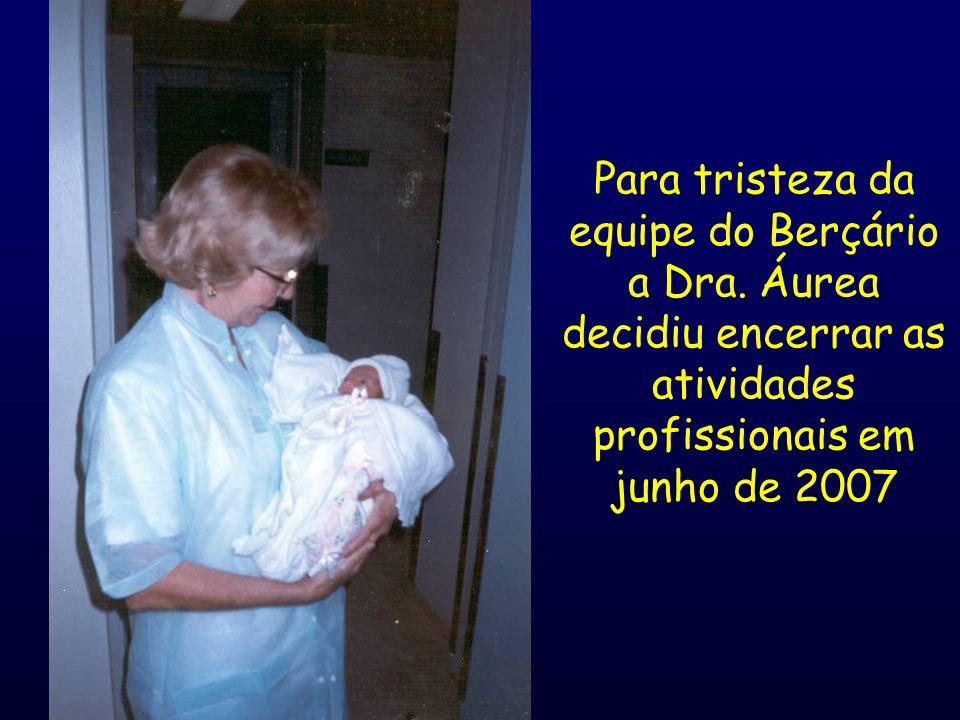Para tristeza da equipe do Berçário a Dra