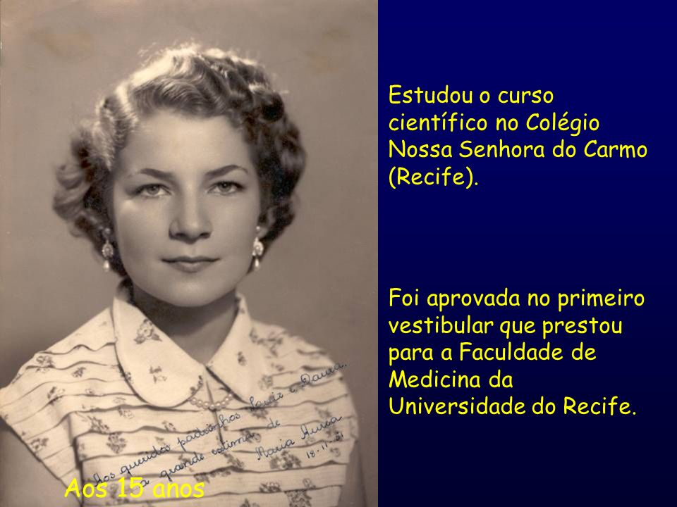 Estudou o curso científico no Colégio Nossa Senhora do Carmo (Recife).