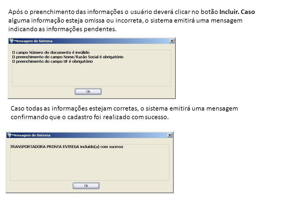 Após o preenchimento das informações o usuário deverá clicar no botão Incluir. Caso