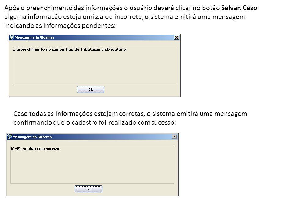 Após o preenchimento das informações o usuário deverá clicar no botão Salvar. Caso