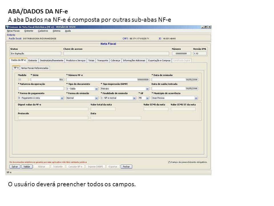 ABA/DADOS DA NF-e A aba Dados na NF-e é composta por outras sub-abas NF-e.