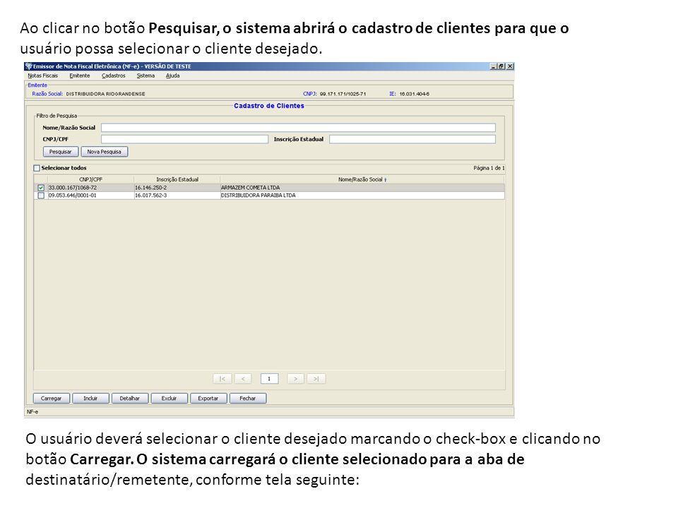 Ao clicar no botão Pesquisar, o sistema abrirá o cadastro de clientes para que o