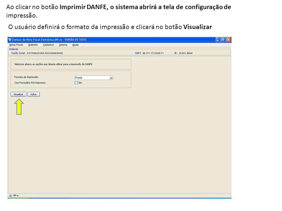Ao clicar no botão Imprimir DANFE, o sistema abrirá a tela de configuração de