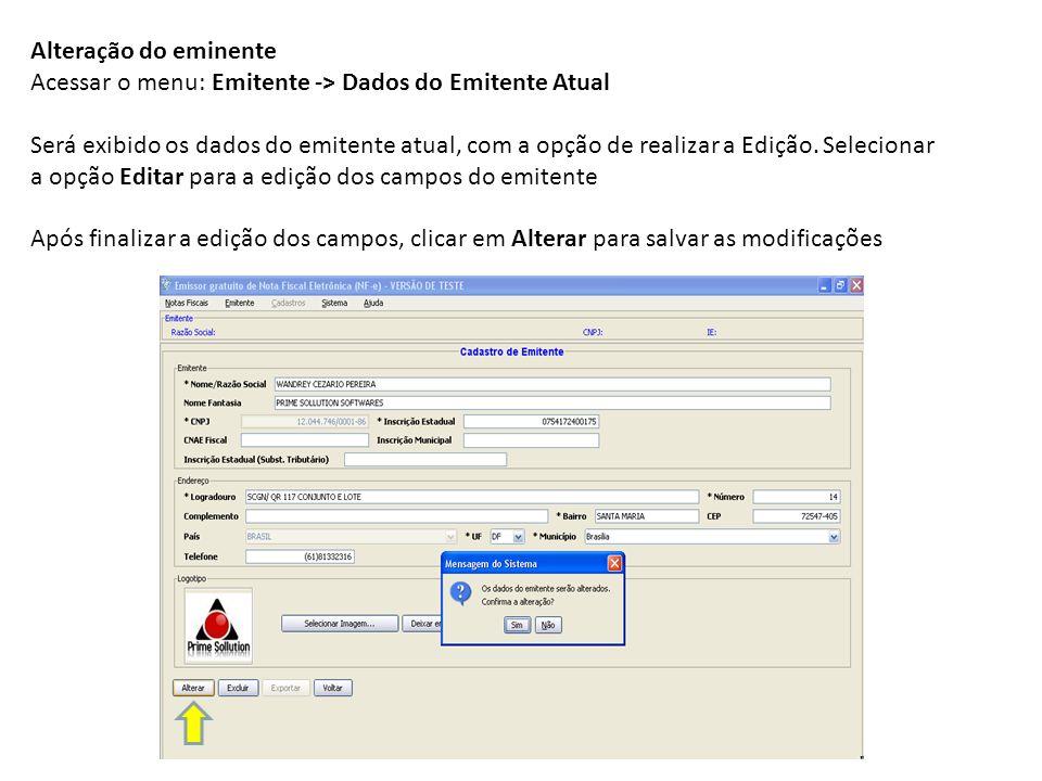 Alteração do eminente Acessar o menu: Emitente -> Dados do Emitente Atual