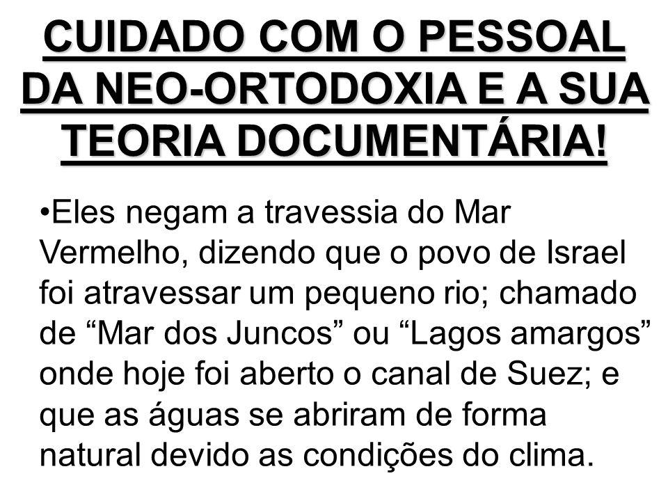 CUIDADO COM O PESSOAL DA NEO-ORTODOXIA E A SUA TEORIA DOCUMENTÁRIA!