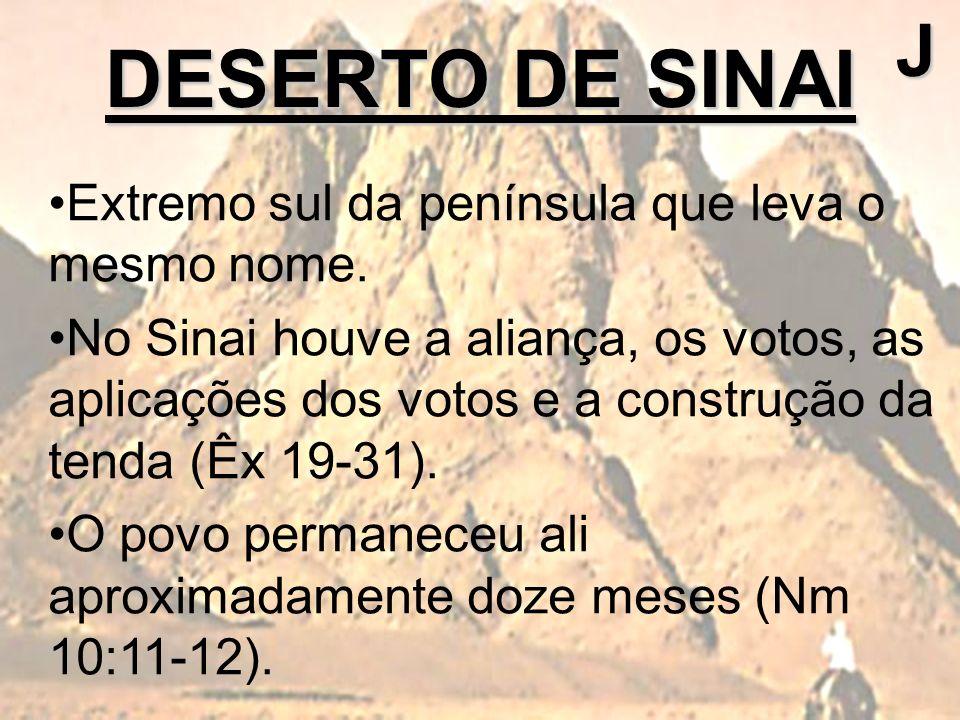 DESERTO DE SINAI J Extremo sul da península que leva o mesmo nome.