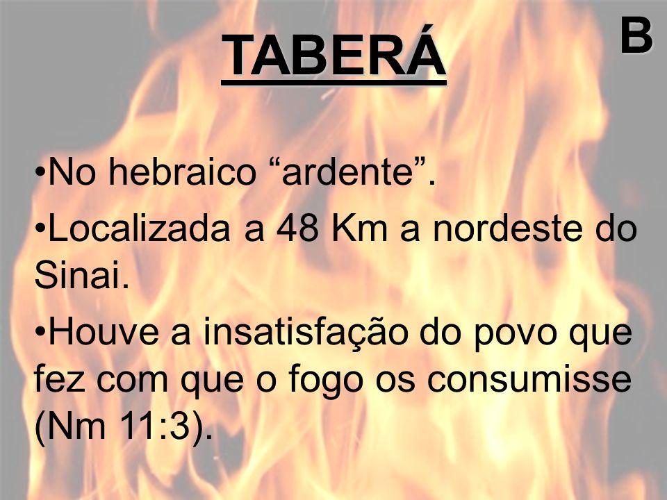 TABERÁ B No hebraico ardente .