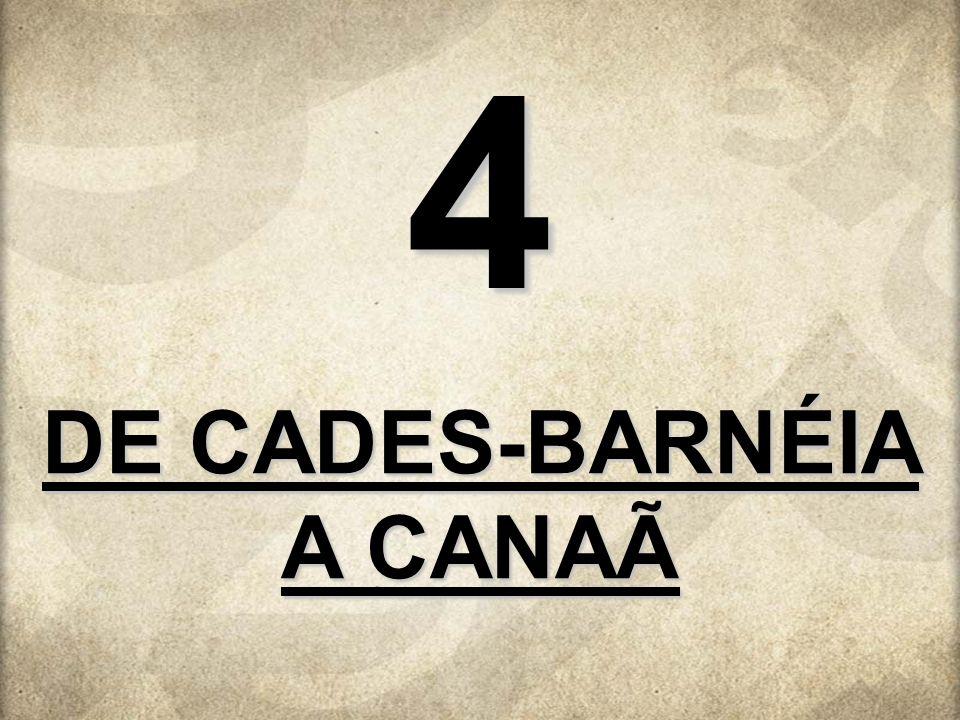DE CADES-BARNÉIA A CANAÃ