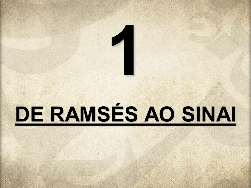 1 DE RAMSÉS AO SINAI