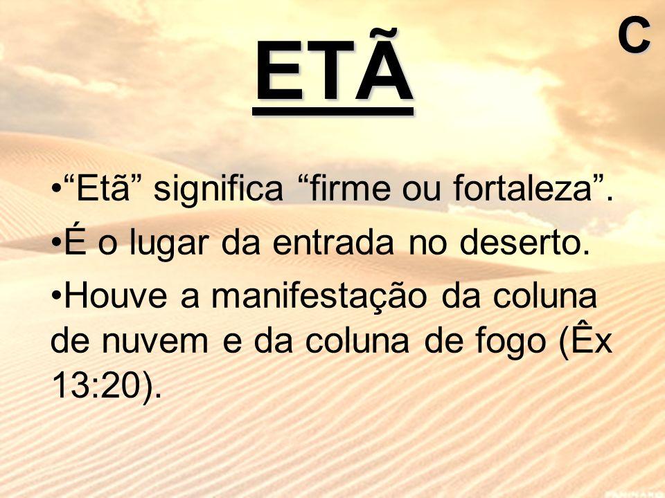ETÃ C Etã significa firme ou fortaleza .