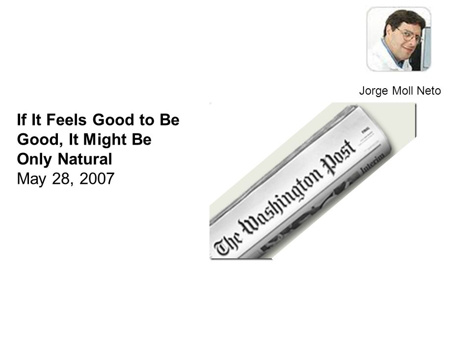 If It Feels Good to Be Good, It Might Be Only Natural