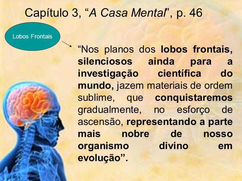 Capítulo 3, A Casa Mental , p. 46