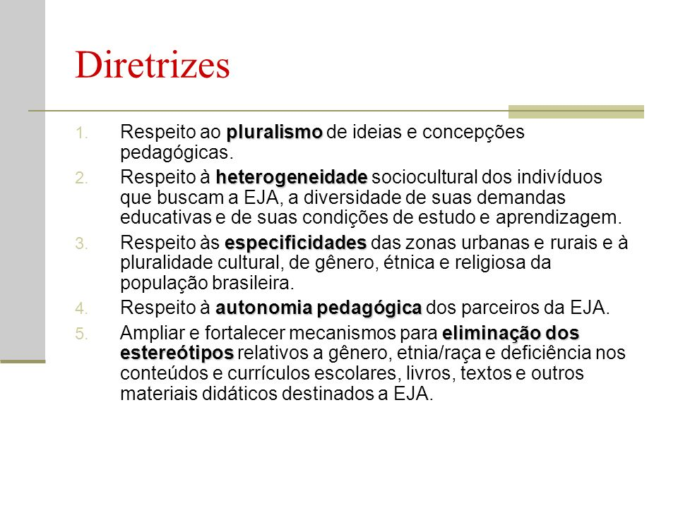 Diretrizes Respeito ao pluralismo de ideias e concepções pedagógicas.