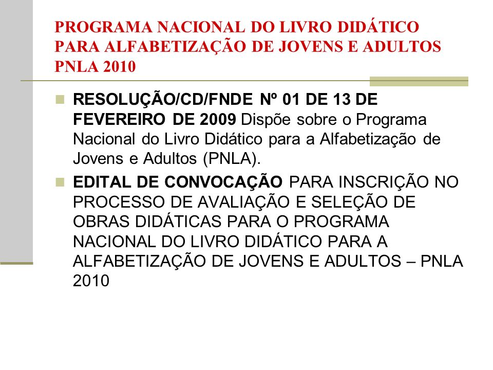 PROGRAMA NACIONAL DO LIVRO DIDÁTICO PARA ALFABETIZAÇÃO DE JOVENS E ADULTOS PNLA 2010