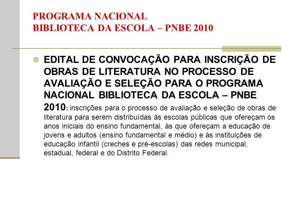 PROGRAMA NACIONAL BIBLIOTECA DA ESCOLA – PNBE 2010