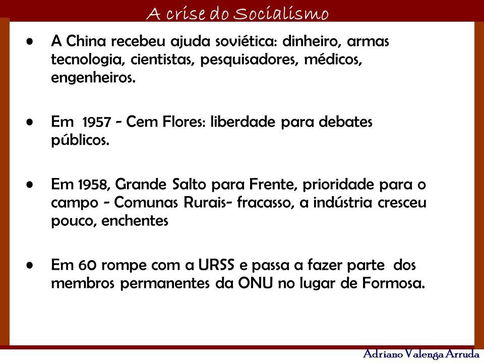A China recebeu ajuda soviética: dinheiro, armas tecnologia, cientistas, pesquisadores, médicos, engenheiros.