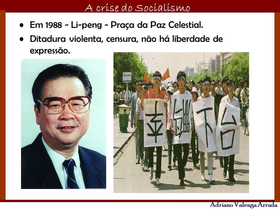 Em 1988 - Li-peng - Praça da Paz Celestial.
