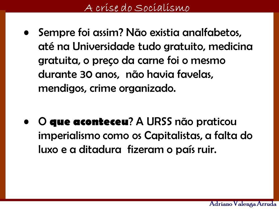 Sempre foi assim Não existia analfabetos, até na Universidade tudo gratuito, medicina gratuita, o preço da carne foi o mesmo durante 30 anos, não havia favelas, mendigos, crime organizado.