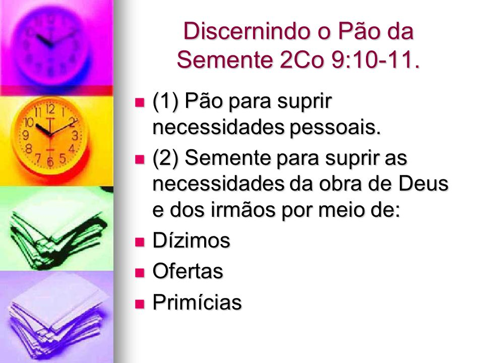 Discernindo o Pão da Semente 2Co 9:10-11.