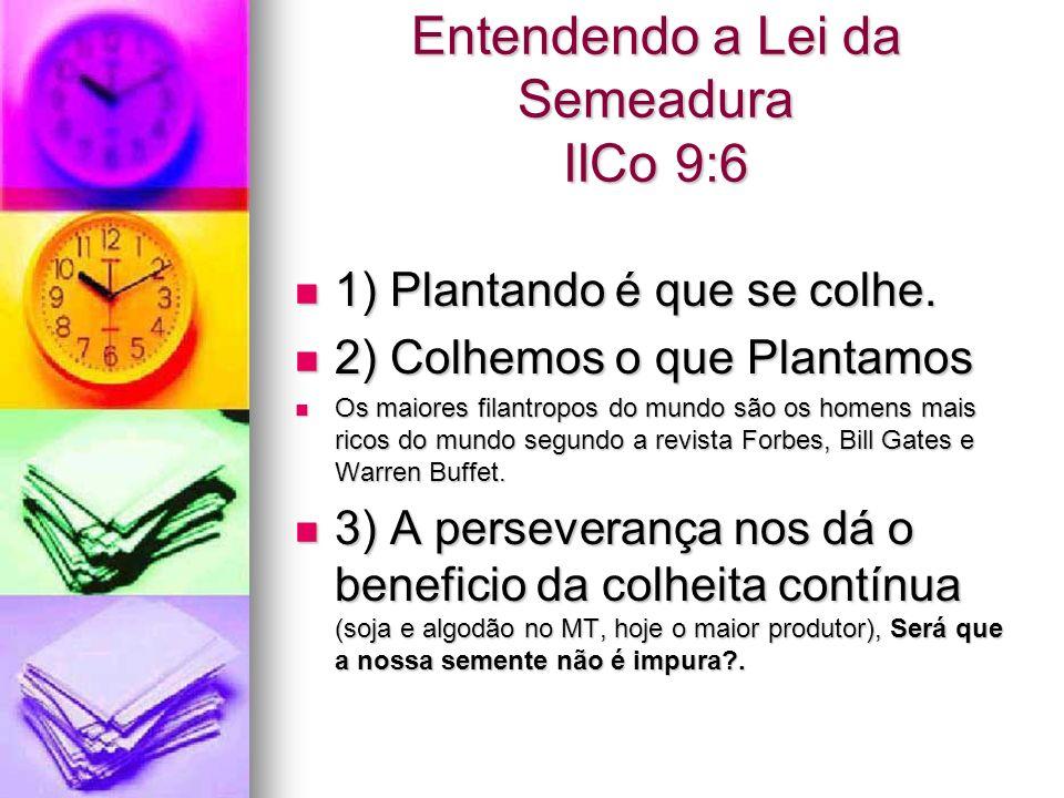 Entendendo a Lei da Semeadura IICo 9:6