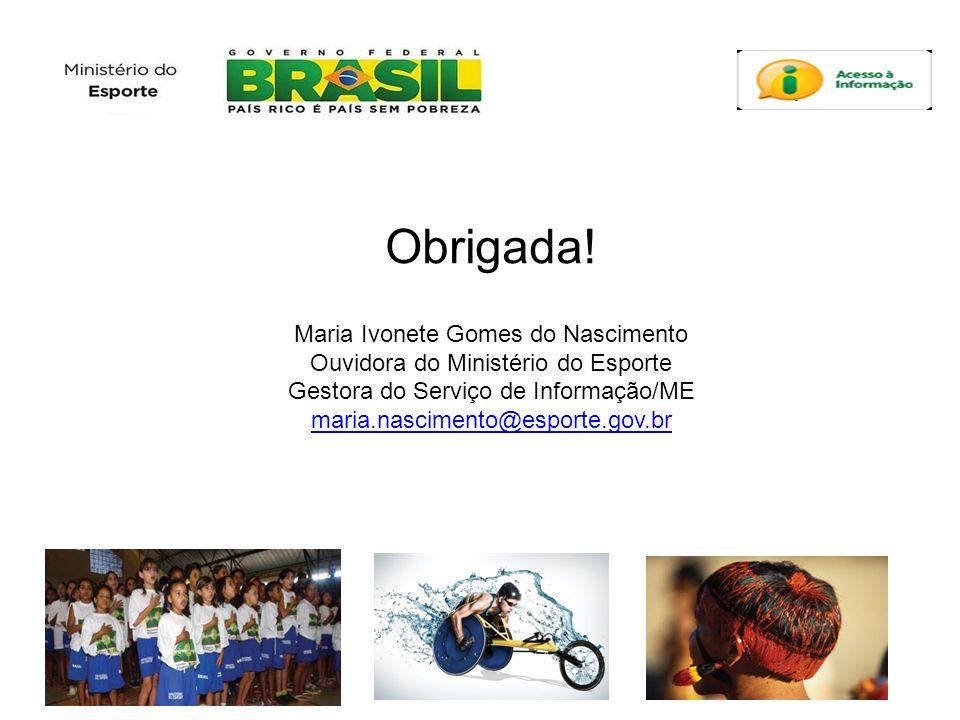 Obrigada! Maria Ivonete Gomes do Nascimento