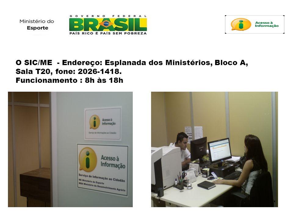 O SIC/ME - Endereço: Esplanada dos Ministérios, Bloco A, Sala T20, fone: 2026-1418.