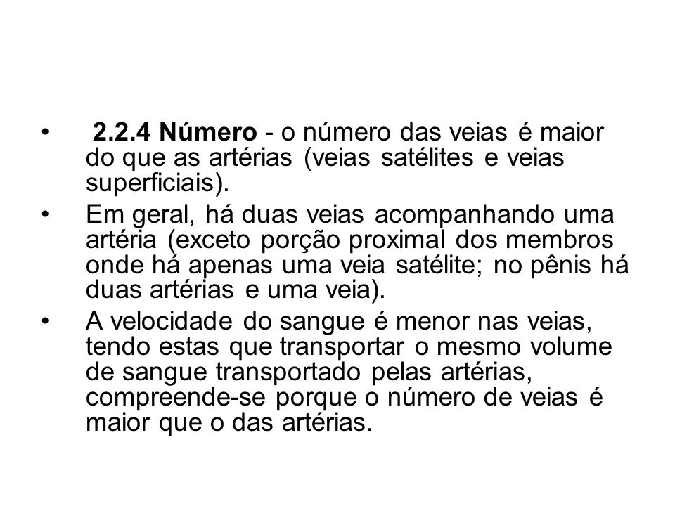 2.2.4 Número - o número das veias é maior do que as artérias (veias satélites e veias superficiais).