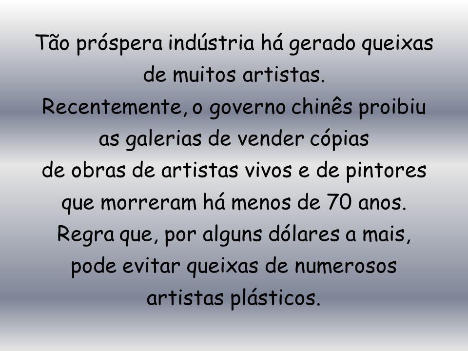 Tão próspera indústria há gerado queixas de muitos artistas.