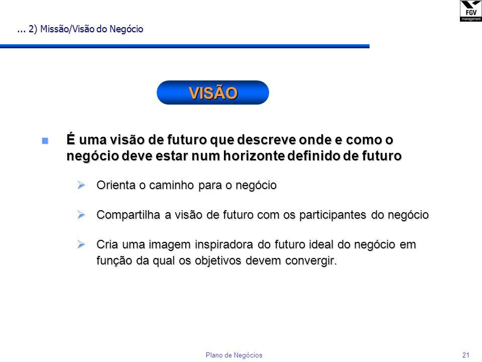 ... 2) Missão/Visão do Negócio