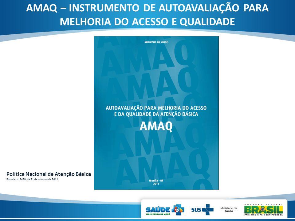 AMAQ – INSTRUMENTO DE AUTOAVALIAÇÃO PARA MELHORIA DO ACESSO E QUALIDADE