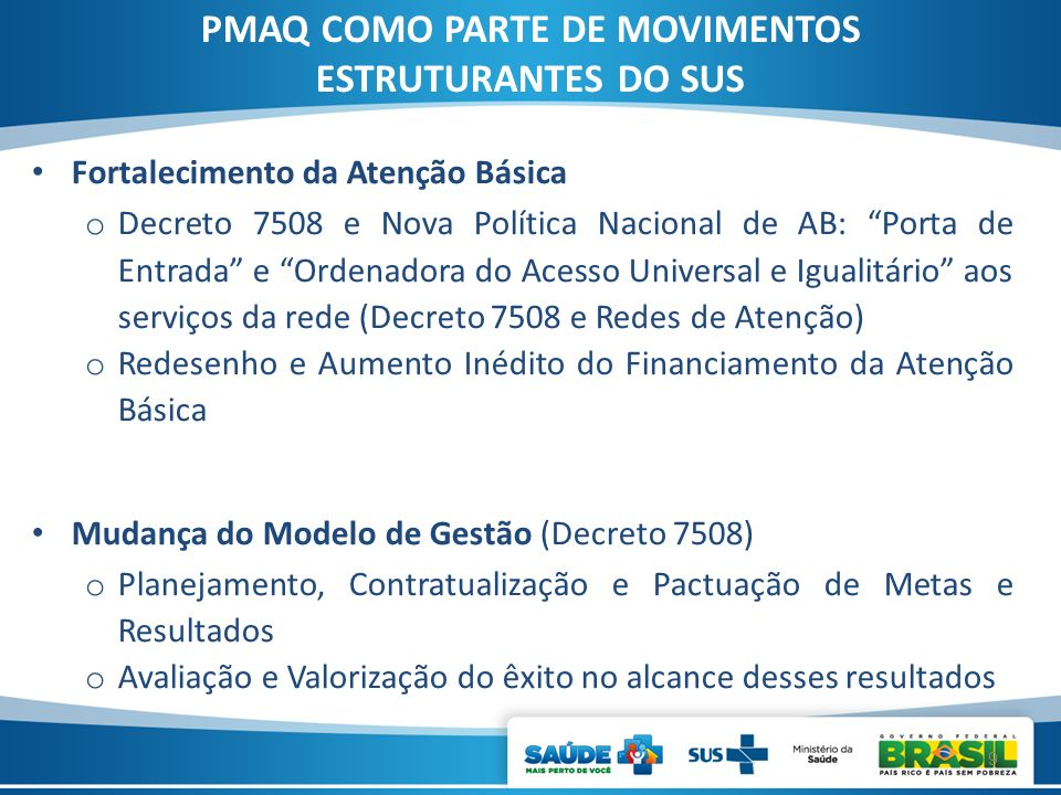 PMAQ COMO PARTE DE MOVIMENTOS ESTRUTURANTES DO SUS
