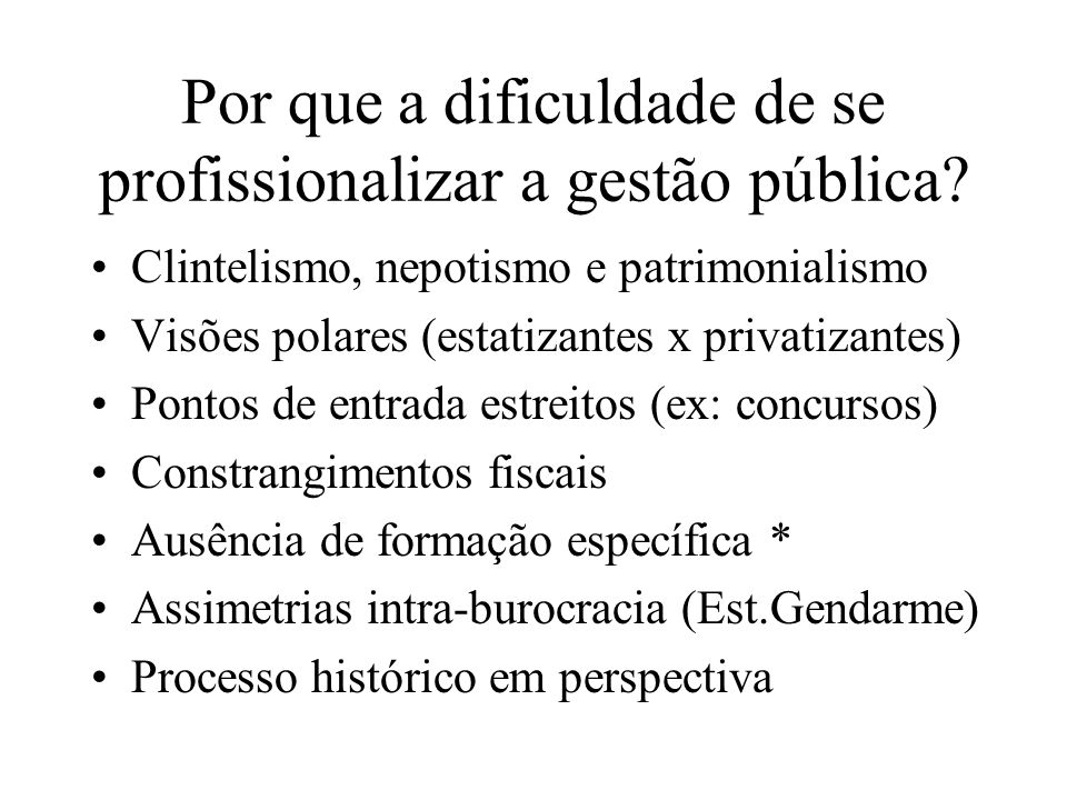 Por que a dificuldade de se profissionalizar a gestão pública