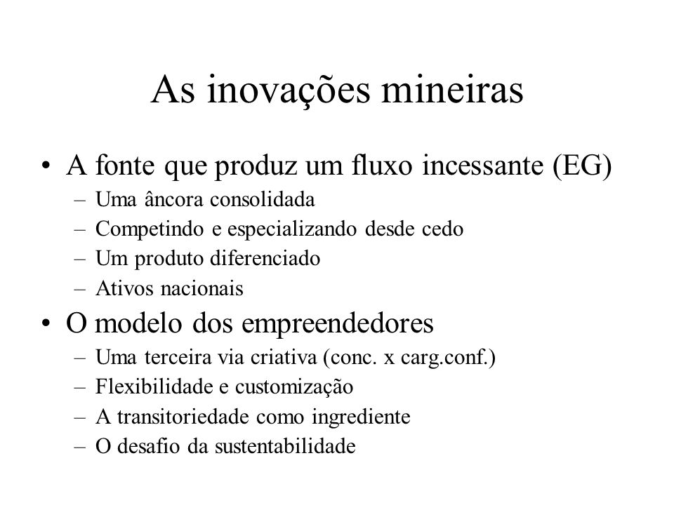 As inovações mineiras A fonte que produz um fluxo incessante (EG)