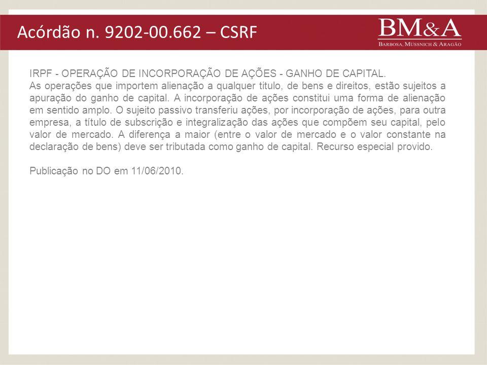 Acórdão n. 9202-00.662 – CSRF IRPF - OPERAÇÃO DE INCORPORAÇÃO DE AÇÕES - GANHO DE CAPITAL.