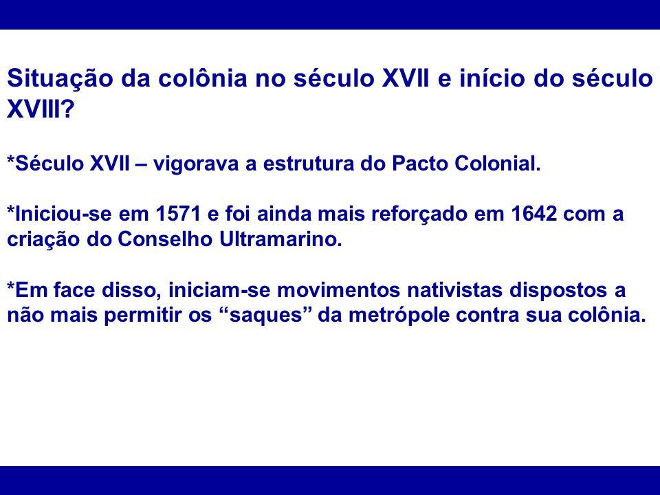 Situação da colônia no século XVII e início do século XVIII