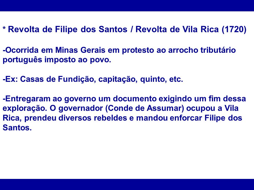* Revolta de Filipe dos Santos / Revolta de Vila Rica (1720)