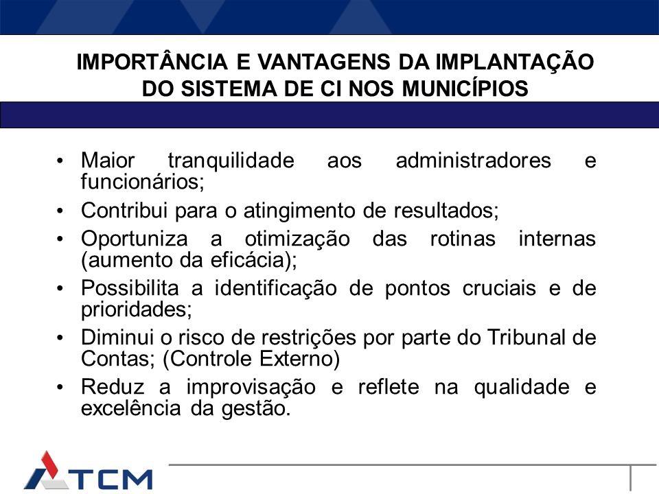 IMPORTÂNCIA E VANTAGENS DA IMPLANTAÇÃO DO SISTEMA DE CI NOS MUNICÍPIOS