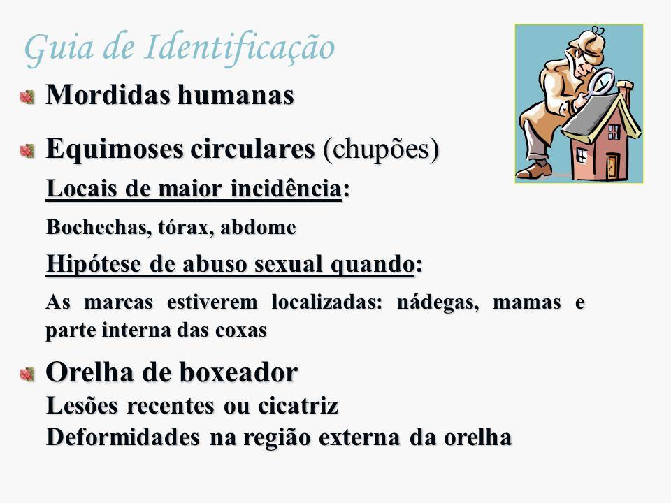 Guia de Identificação Mordidas humanas Equimoses circulares (chupões)
