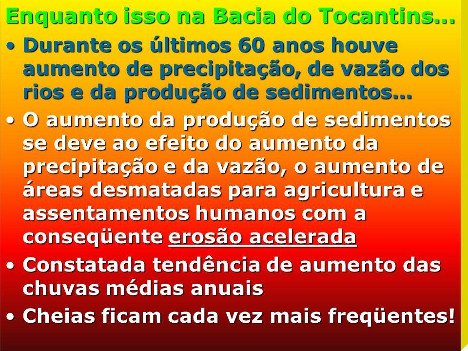 Enquanto isso na Bacia do Tocantins...