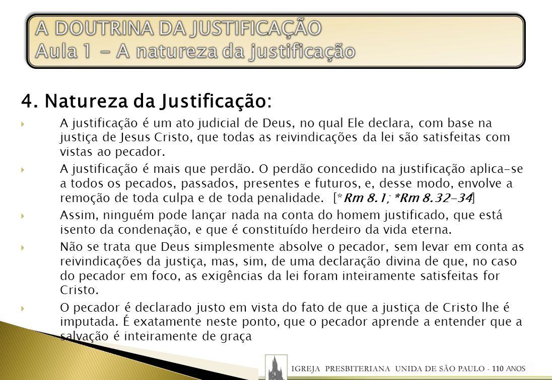 A DOUTRINA DA JUSTIFICAÇÃO Aula 1 - A natureza da justificação