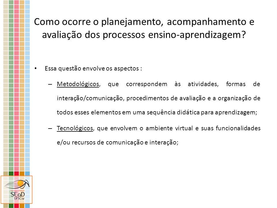 Como ocorre o planejamento, acompanhamento e avaliação dos processos ensino-aprendizagem