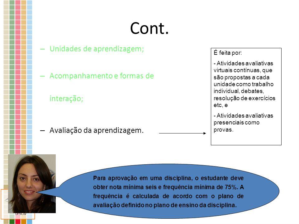 Cont. Unidades de aprendizagem; Acompanhamento e formas de interação;