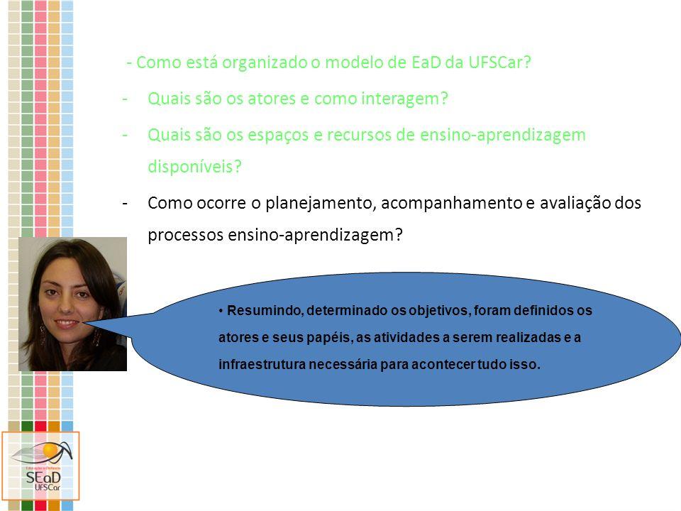 - Como está organizado o modelo de EaD da UFSCar