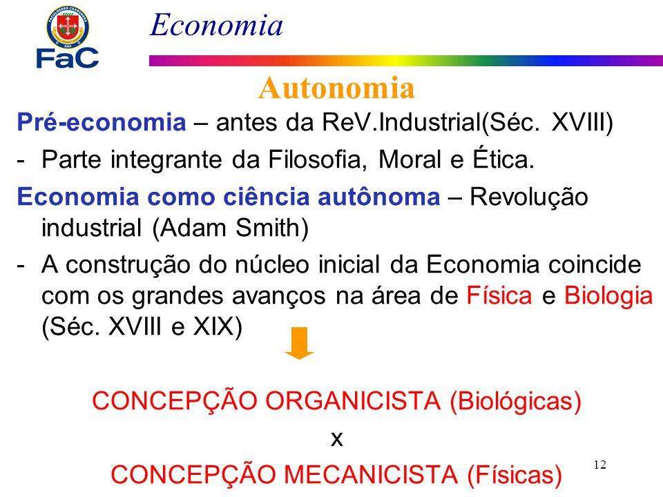 Autonomia Pré-economia – antes da ReV.Industrial(Séc. XVIII)
